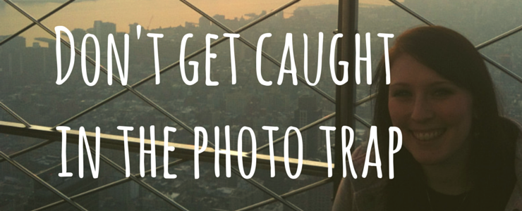 Don't get caught in the photo trap