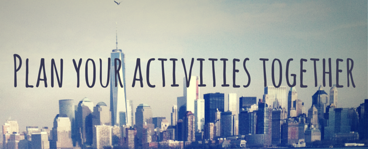 Plan your activities together
