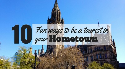 5 fun ways to be a tourist in your hometown
