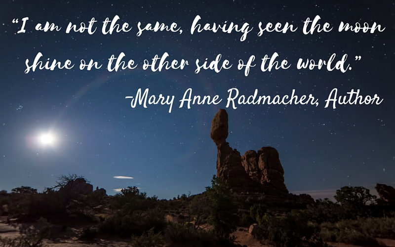 "The desert at night with a moon in the sky and the quote ""I am not the same, having seen the moon shine on the other side of the world."" by Mary Anne Radmacher the American Author"