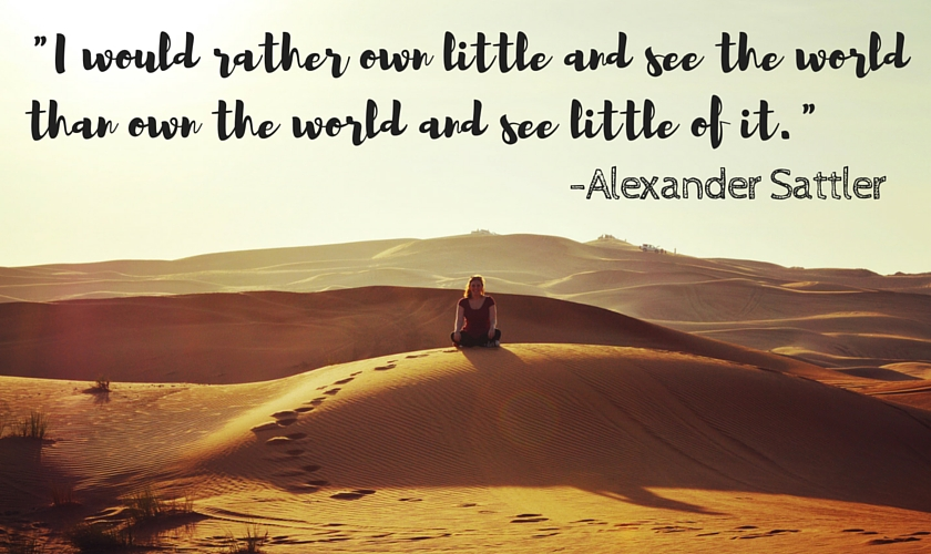 I would rather own little and see the world than own the world and see little of hit_travel_quote