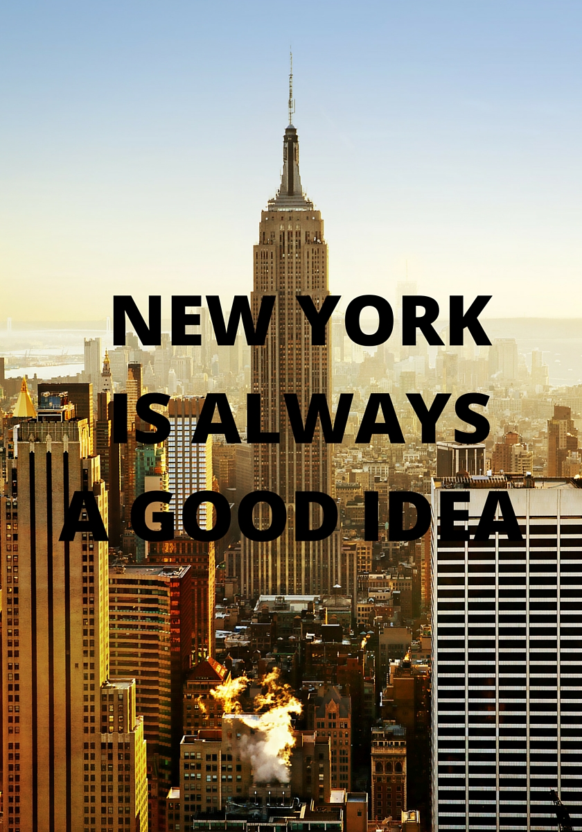 New York is always a god idea_travel_quote