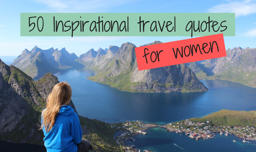 Girl in a blue hoodie looks out onto ocean and mountains with the wording 50 inspirational travel quotes for women across the sky