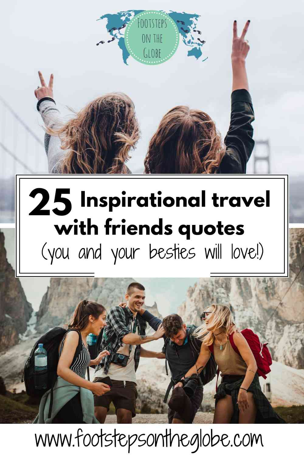 Pinterest image travel with friends quote Footsteps on the Globe